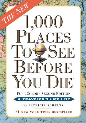 1,000 Places to See Before You Die By Schultz, Patricia