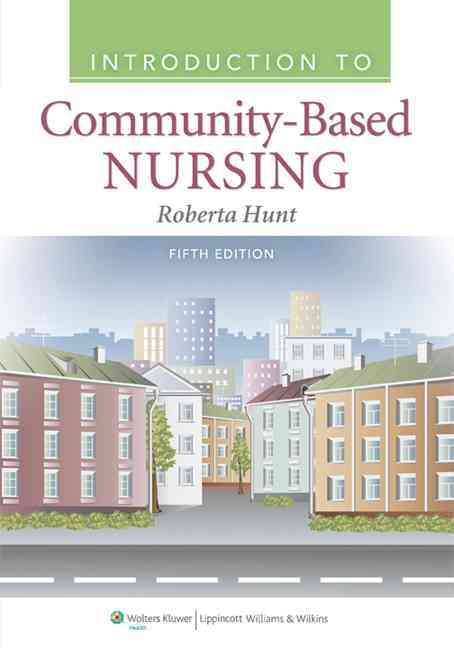 Introduction to Community Based Nursing By Hunt, Roberta